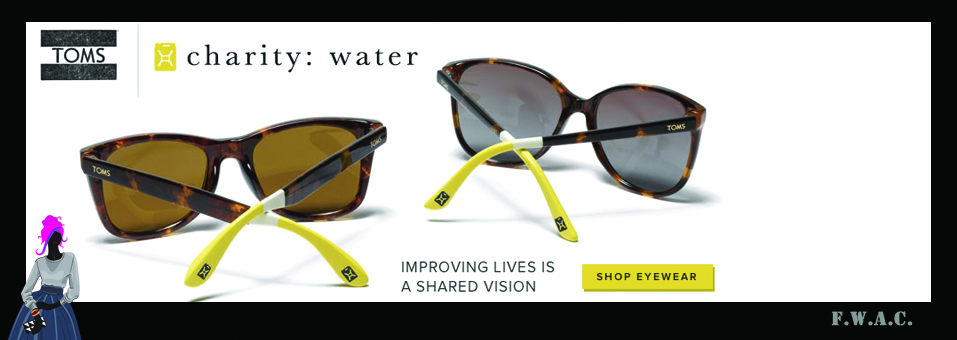 STYLE STRUCK: TOMS x charity: water Eyewear!